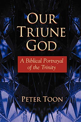 9781573832267: Our Triune God: A Biblical Portrayal of the Trinity