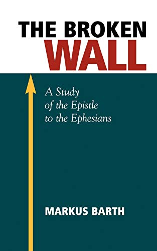 9781573832298: The Broken Wall: A Study of the Epistle to the Ephesians