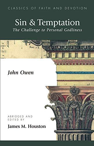 Sin & Temptation: The Challenge to Personal: Owen, John; Houston,