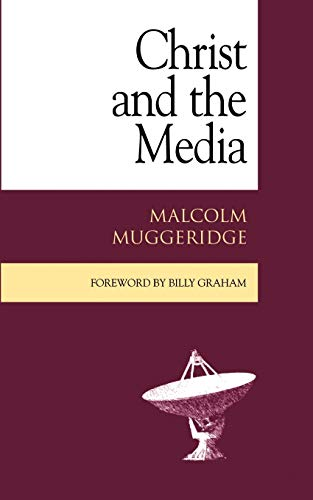 Christ and the Media (1573832529) by Malcolm Muggeridge