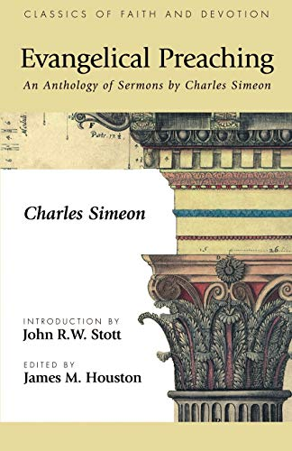 Evangelical Preaching: An Anthology of Sermons by: Simeon, Charles; Houston,