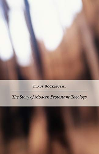 9781573833370: The Story of Modern Protestant Theology