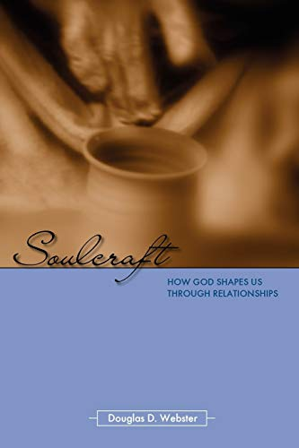 9781573833677: Soulcraft: How God Shapes Us Through Relationships
