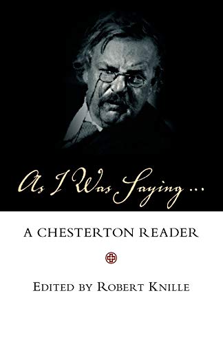9781573833813: As I Was Saying: A Chesterton Reader