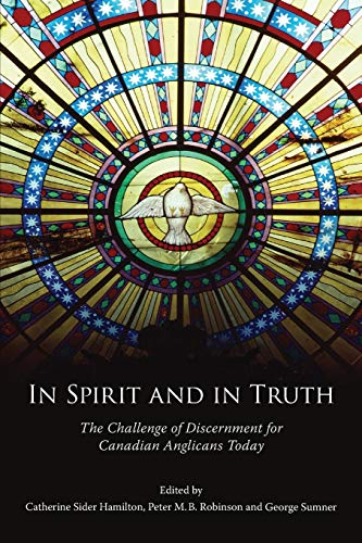 9781573834438: In Spirit and in Truth: The Challenge of Discernment for Canadian Anglicans Today
