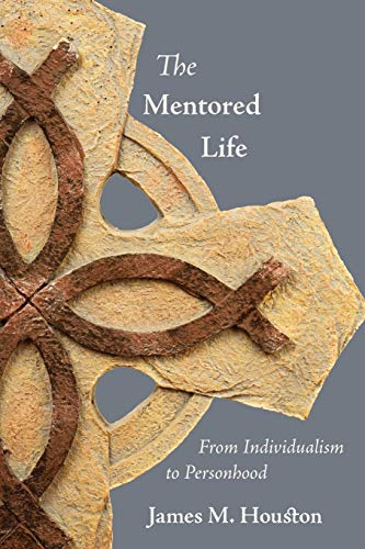 9781573834476: The Mentored Life: From Individualism to Personhood