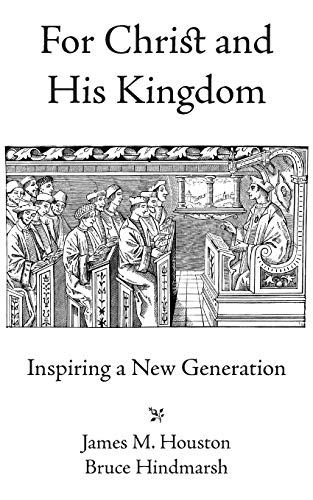 For Christ and His Kingdom: James M. Houston