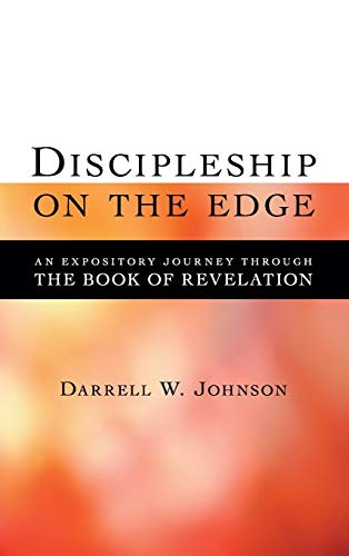 9781573834759: Discipleship on the Edge: An Expository Journey Through the Book of Revelation