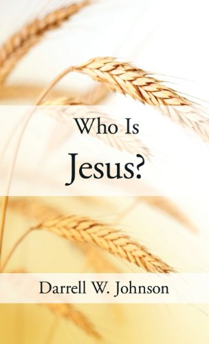 Who Is Jesus?: Darrell W. Johnson
