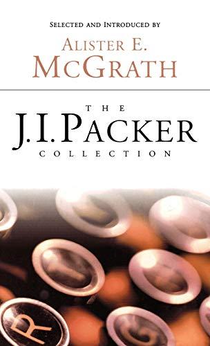 The J.I. Packer Collection: J. I. Packer