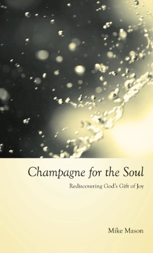 9781573834810: Champagne for the Soul: Celebrating God's Gift of Joy