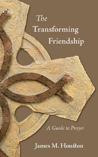 The Transforming Friendship: A Guide to Prayer (1573834866) by James M. Houston