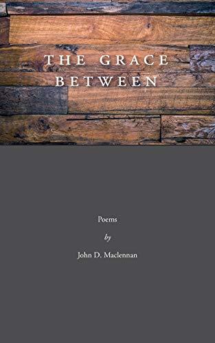 The Grace Between: Maclennan, D. John