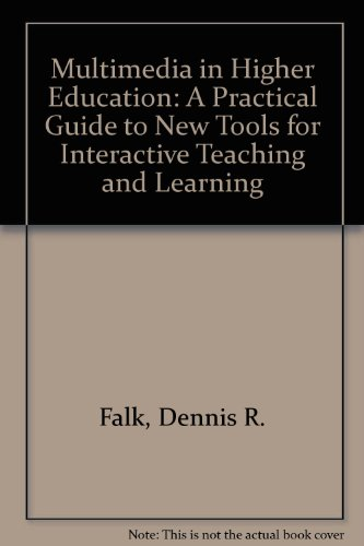 9781573870023: Multimedia in Higher Education: A Practical Guide to New Tools for Interactive Teaching and Learning