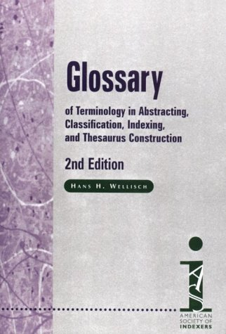 9781573870948: Glossary of Terminology in Abstracting, Classification, Indexing, and Thesaurus Construction