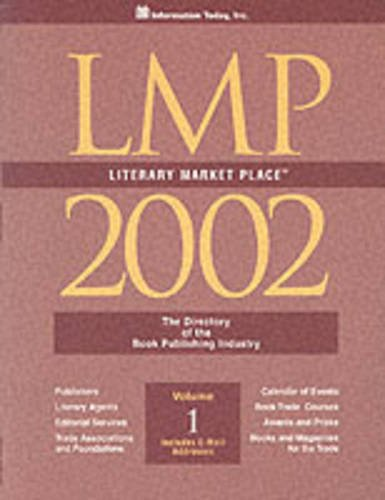Literary Marketplace 2002: The Directory of the American Book Publishing Industry With Industry Y...