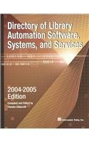 Directory of Library Automation Software, Systems, and Services: 2004-2005: Information Today Inc