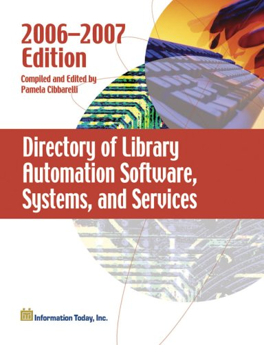 Directory of Library Automation Software, Systems, and Services: 2006-2007: Information Today Inc