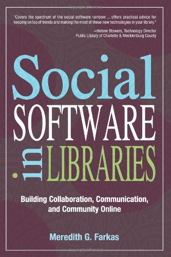 9781573872751: Social Software in Libraries: Building Collaboration, Communication, and Community Online