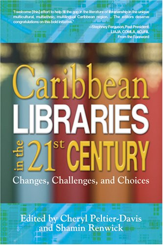 9781573873017: Caribbean Libraries in the 21st Century; Changes, Challenges, and Choices