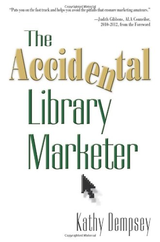 The Accidental Library Marketer.: Dempsey, Kathy