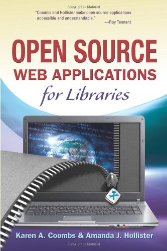 Open Source Web Applications for Libraries: Karen A. Coombs, Amanda J. Hollister
