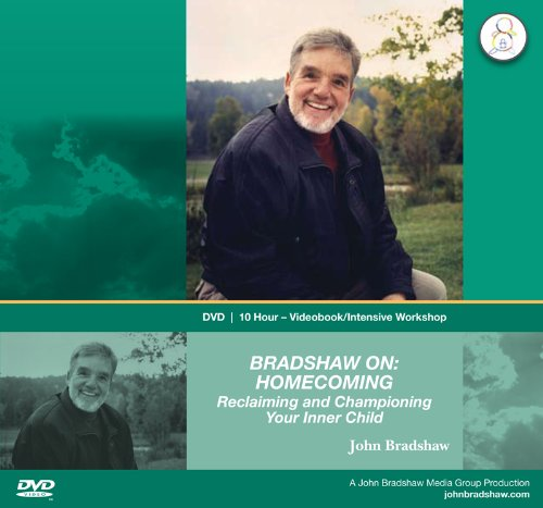 9781573880794: Bradshaw On: Homecoming Reclaiming and Championing Your Inner Child (DVD 10 Hour Videobook/Intensive Workshop)