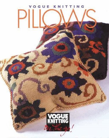 9781573890076: Vogue® Knitting on the Go: Pillows