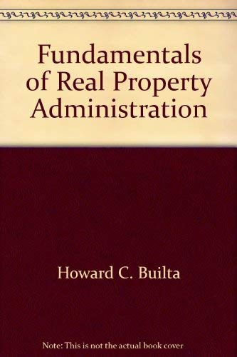 Fundamentals of Real Property Administration: Builta, Howard C.,