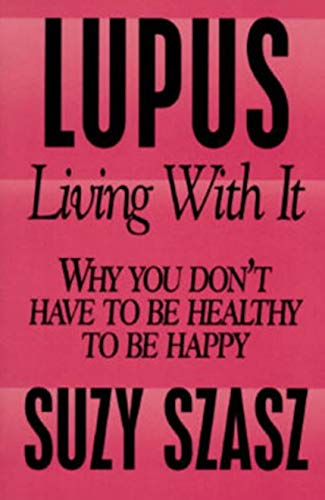 Lupus: Living With It: Szasz, Suzy;Prometheus Books;Szasz,
