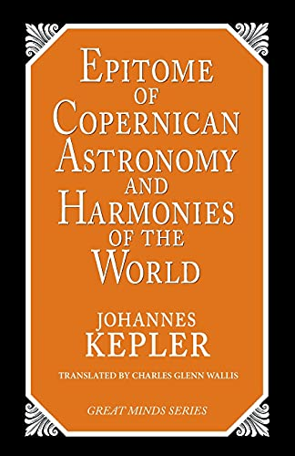 9781573920360: Epitome of Copernican Astronomy and Harmonies of the World (Great Minds)