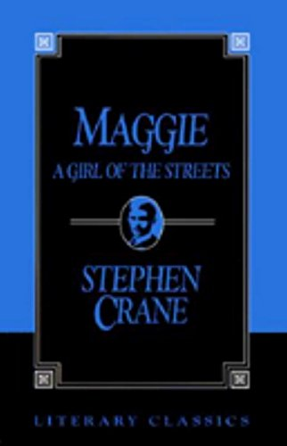 9781573920377: Maggie: A Girl of the Streets (Literary Classics)