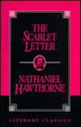 The Scarlet Letter (Literary Classics): Nathaniel Hawthorne