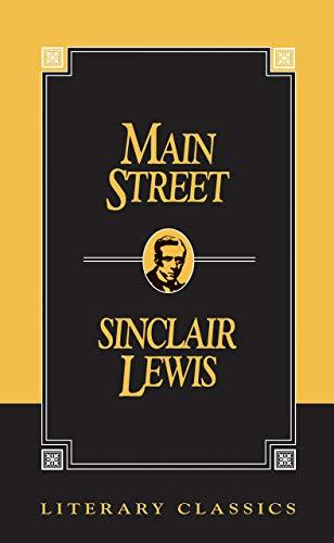 Main Street (Literary Classics): Sinclair Lewis