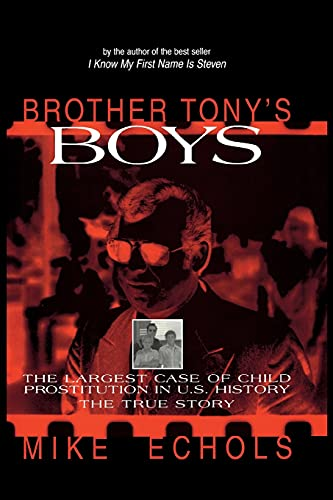 Brother Tony's Boys: The Largest Case of: Mike Echols