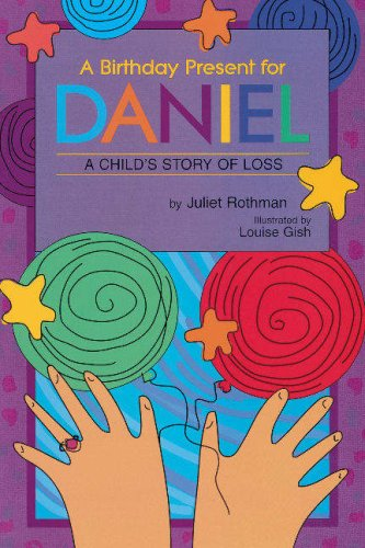 9781573920544: A Birthday Present for Daniel: A Child's Story of Loss