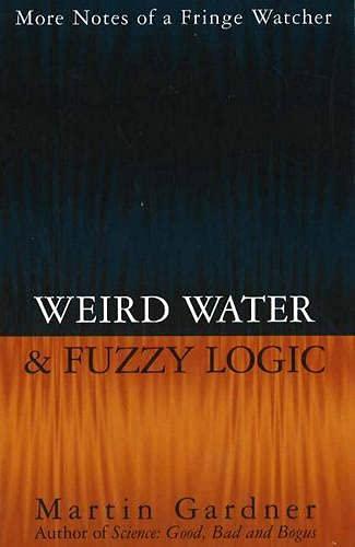 9781573920964: Weird Water and Fuzzy Logic