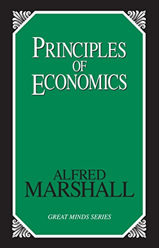 Principles of Economics (Great Minds Series): Alfred Marshall