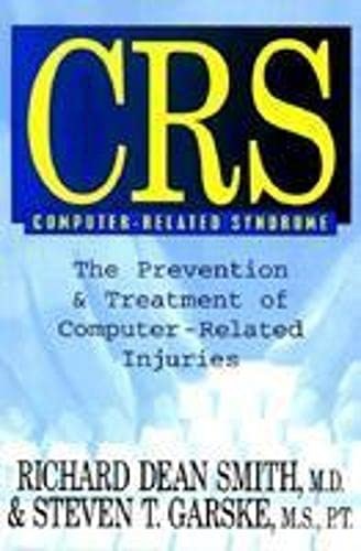 9781573921459: Crs Computer-Related Syndrome: The Prevention & Treatment of Computer-Related Injuries