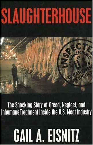 9781573921664: Slaughterhouse: The Shocking Story of Greed, Neglect, and Inhumane Treatment Inside the U.S. Meat Industry
