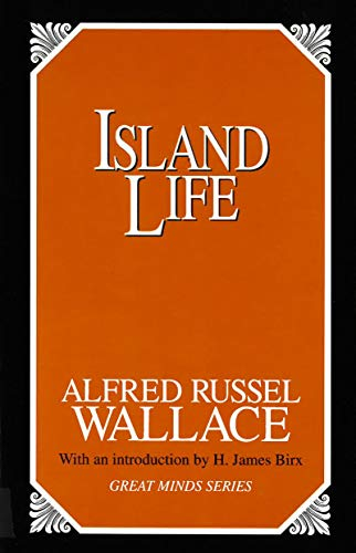 Island Life: Wallace, Alfred Russel