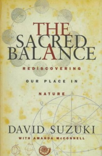 9781573921992: The Sacred Balance: Rediscovering Our Place in Nature