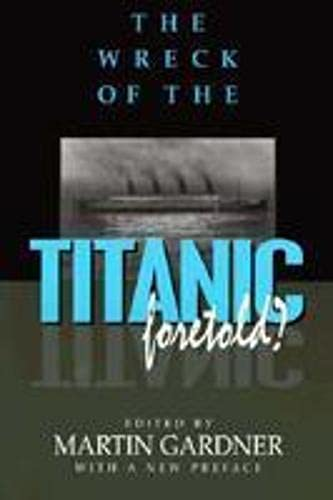 9781573922012: The Wreck of the Titanic Foretold?