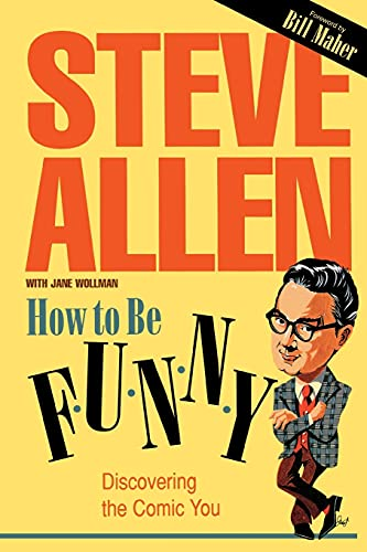 9781573922067: How to Be Funny: Discovering the Comic in You