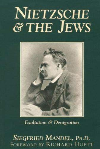 9781573922234: Nietzsche & the Jews: Exaltation & Denigration