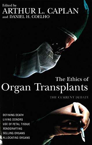 the ethics of organ transplants the current debate - AbeBooks