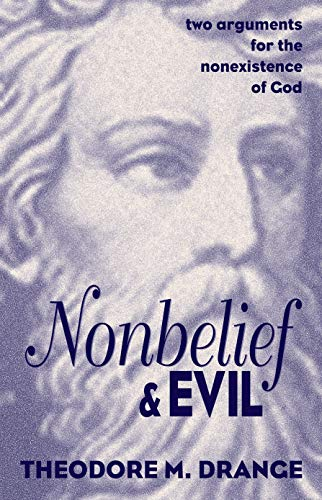 9781573922289: Nonbelief & Evil: Two Arguments for the Nonexistence of God