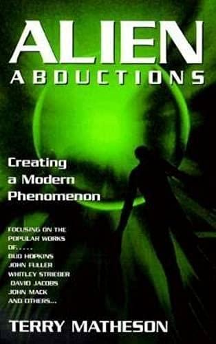 Alien Abductions: Creating a Modern Phenomenon: Terry Matheson