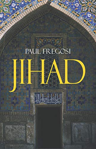 Jihad in the West: Muslim Conquests from: Fregosi, Paul