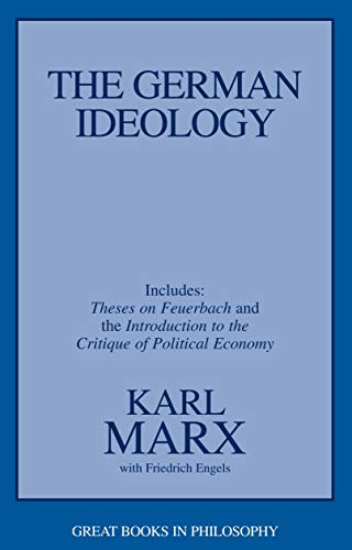 The German Ideology: Including Thesis on Feuerbach: Including Theses on Feuerbach and an ...